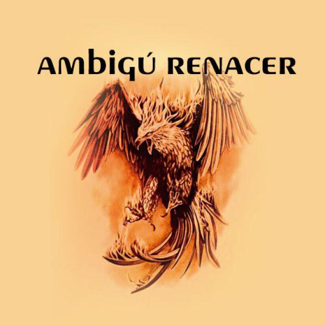 AMBIGÚ RENACER